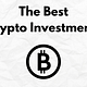 The Best Crypto Investments